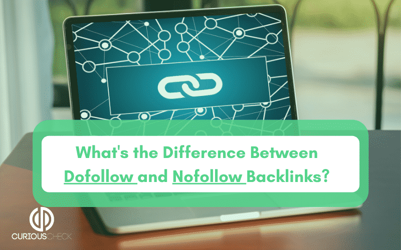 Explaining what Dofollow and nofollow backlinks are.