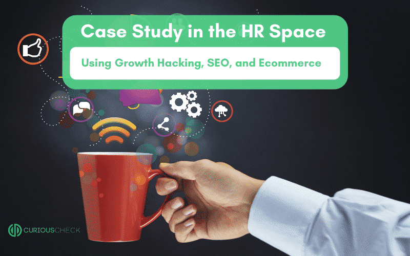 Human Resources SEO Case Study: How To Boost Revenue With Growth Hacking